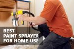 Best Paint Sprayer For Home Use - Review and Comparison
