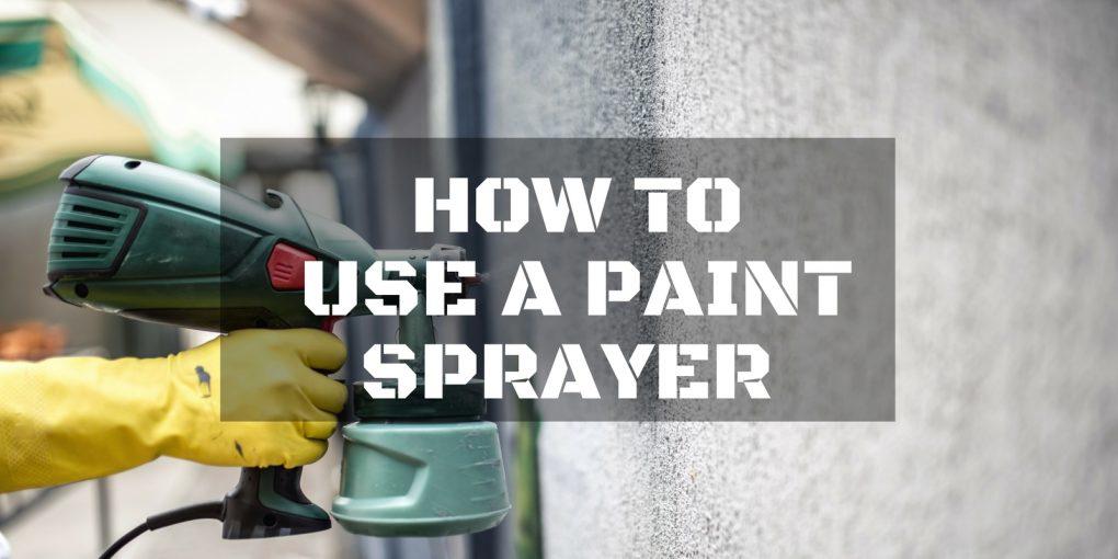 Use a Paint Sprayer