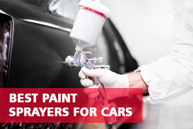 Best Paint Sprayers For Cars