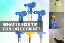 What Is Size Tip for Latex Paint