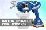 5 Battery Operated Paint Sprayers Reviews: Fineness of Nozzle, Brand or Price?