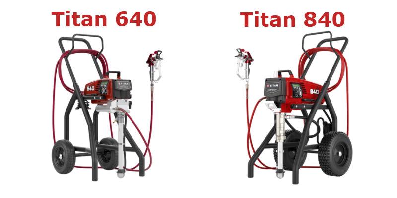 Titan 640 vs. Titan 840 Paint Sprayer