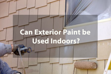 Can exterior paint be used indoors find out your answer here for Can you use exterior primer inside