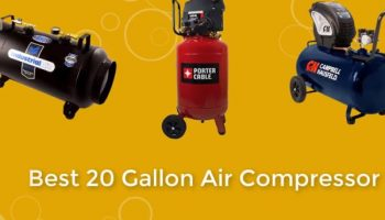 Best 20-gallon Air Compressor – Perfect For All The Job You Have In Mind!