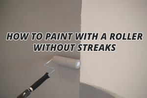 How To Paint With A Roller Without Streaks