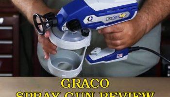 Graco Spray Gun Review – Top Spray Guns For Your Diy Project