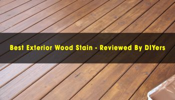 Best Exterior Wood Stain of 2021- Reviewed By DIYers